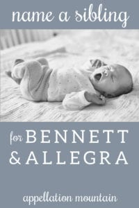 Name Help: A Sibling for Bennett & Allegra