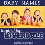 Riverdale Baby Names: Archie, Reggie, Veronica