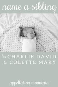 name help: a sibling for charlie and colette