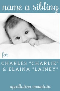 Name Help: Sibling for Charile and Lainey