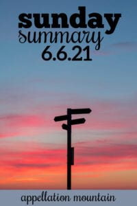 Sunday Summary 6.6.21