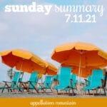 Sunday Summary: 7.11.21