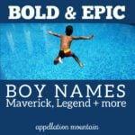 Epic Boy Names: Maverick, Legend, Blaze