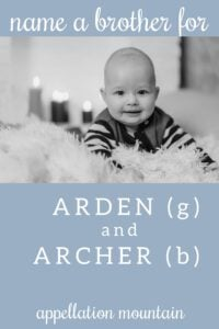 Name Help: Brother for Arden + Archer