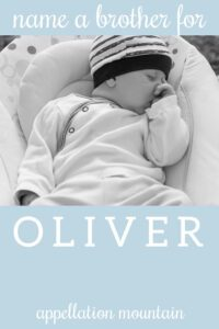 Name Help: A Brother for Oliver