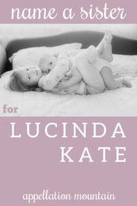 Name Help: A Sister for Lucinda Kate
