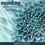 Sunday Summary: 9.19.21
