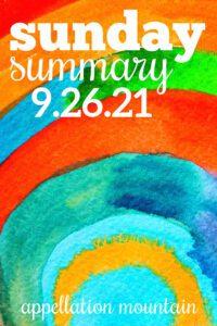 Sunday Summary: 9.26.21